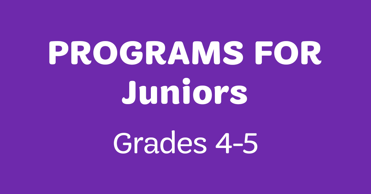Programs for Juniors (Grades 4-5)